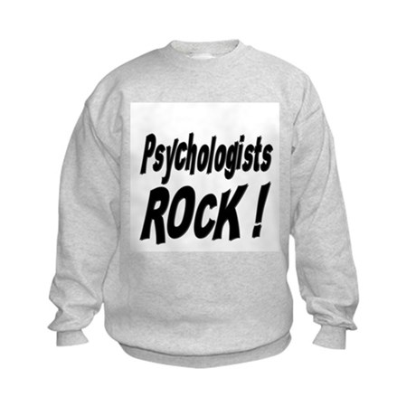 Psychologists Rock ! Kids Sweatshirt