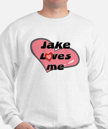jake loves me Sweatshirt