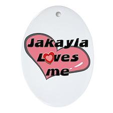 jakayla loves me  Oval Ornament