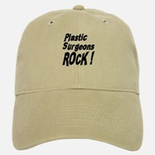 Plastic Surgeons Rock ! Baseball Baseball Cap