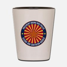 Secure Our Southern Border Shot Glass