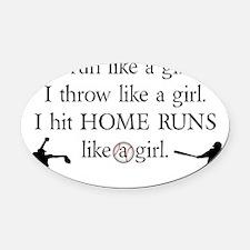 I Hit Home Runs Like a Girl Oval Car Magnet