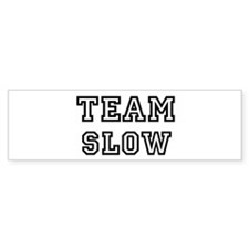 Team SLOW Bumper Bumper Sticker