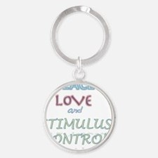Peace, love, stimulus control Round Keychain