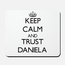 Keep Calm and trust Daniela Mousepad