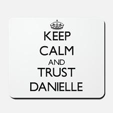 Keep Calm and trust Danielle Mousepad