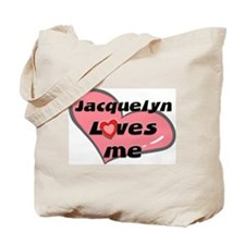 jacquelyn loves me Tote Bag