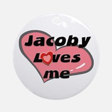 jacoby loves me  Ornament (Round)