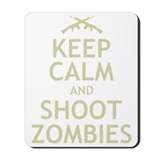 Keep Calm and Shoot Zombies Mousepad