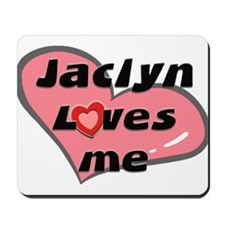 jaclyn loves me  Mousepad