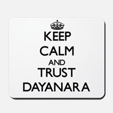 Keep Calm and trust Dayanara Mousepad