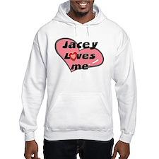 jacey loves me Hoodie Sweatshirt