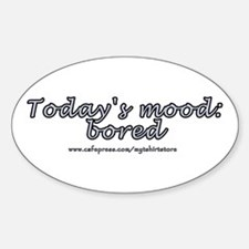 Today's Mood: Bored Oval Decal