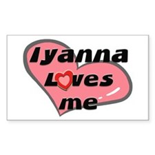 iyanna loves me Rectangle Decal