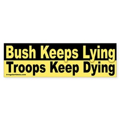 Bush Keeps Lying, Troops Keep Dying