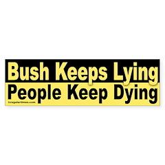 Bush Keeps Lying, People Keep Dying