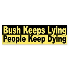 Bush Keeps Lying, People Keep Dying
