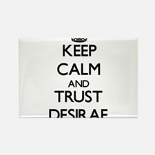 Keep Calm and trust Desirae Magnets