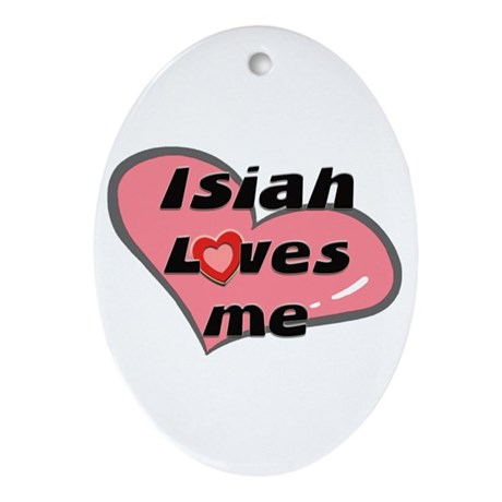 isiah loves me Oval Ornament