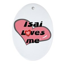 isai loves me  Oval Ornament