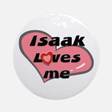 isaak loves me  Ornament (Round)
