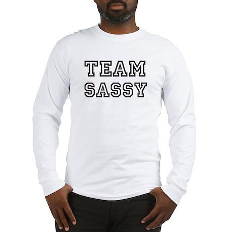 Team SASSY Long Sleeve T-Shirt