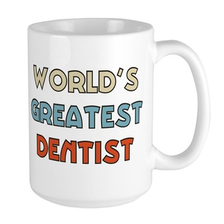 World's Greatest Dentist Large Mug