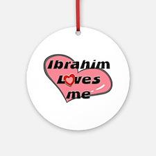 ibrahim loves me  Ornament (Round)