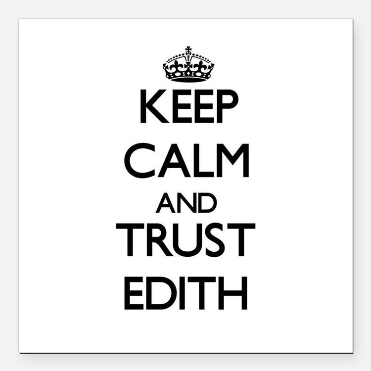 """Keep Calm and trust Edith Square Car Magnet 3"""" x 3"""