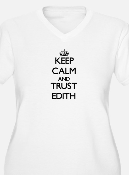 Keep Calm and trust Edith Plus Size T-Shirt