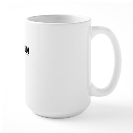 Don't Make Me Mad Large Mug