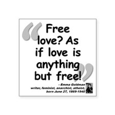 "Goldman Love Quote Square Sticker 3"" x 3"""