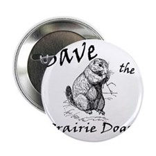 "Save the Prairie Dogs! 2.25"" Button"