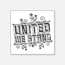 "United We Stand Square Sticker 3"" x 3"""