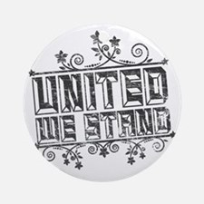 United We Stand Round Ornament