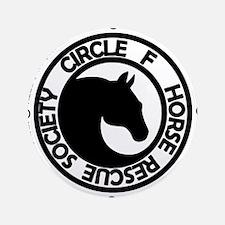 "Circle F Horse Rescue Society 3.5"" Button"