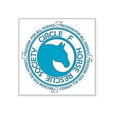 """Circle F Horse Rescue Socie Square Sticker 3"""" x 3"""""""
