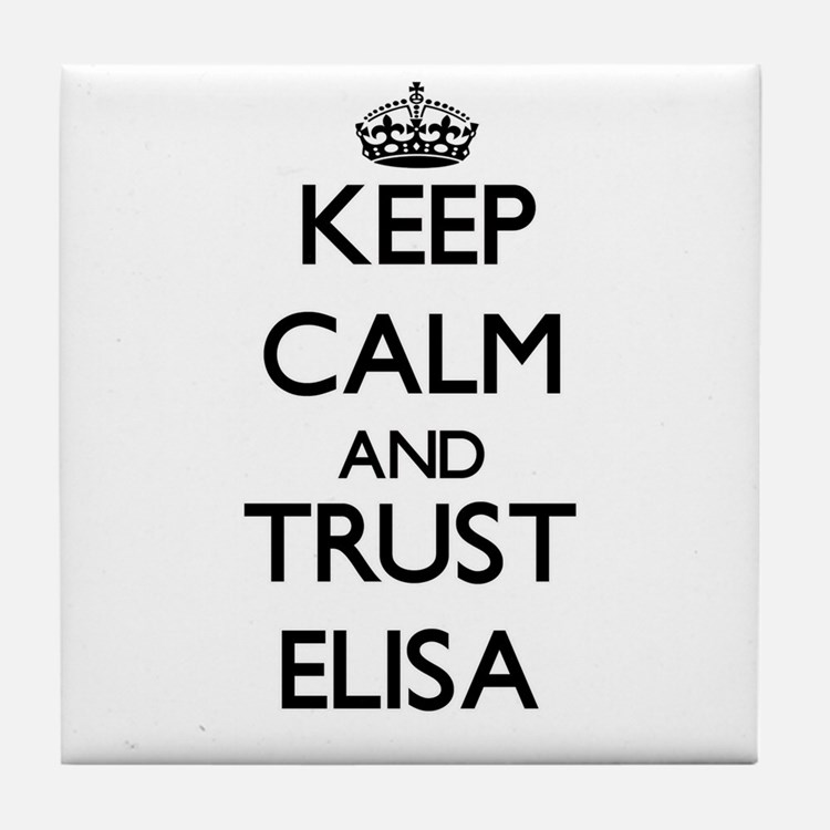 Keep Calm and trust Elisa Tile Coaster
