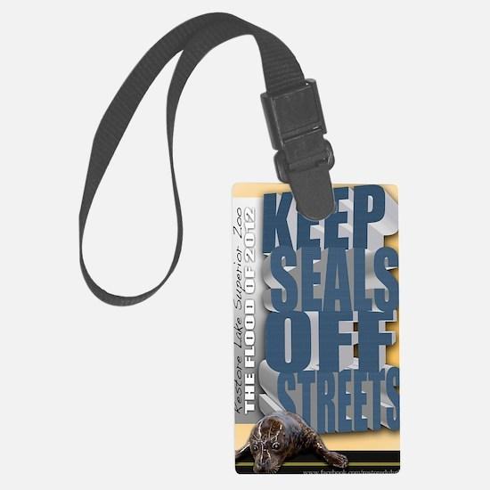 Keep Seals Off Streets Luggage Tag