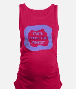 Truth feeds the atheist  Maternity Tank Top