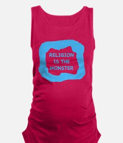 Religion is the monster  Maternity Tank Top