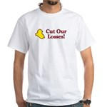 Cut Our Losses! White T-Shirt