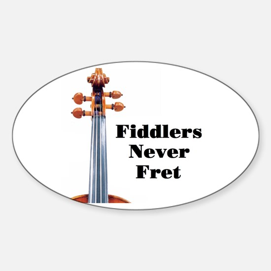 Fiddlers Never Fret Oval Decal