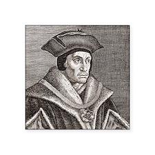 """Sir Thomas More, English st Square Sticker 3"""" x 3"""""""