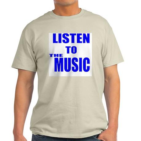 LISTEN TO THE MUSIC Light T-Shirt