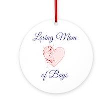 Loving Mom of Boys Round Ornament