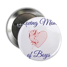 "Loving Mom of Boys 2.25"" Button"