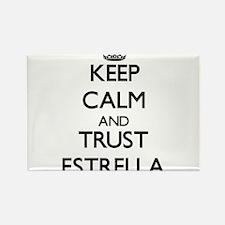 Keep Calm and trust Estrella Magnets