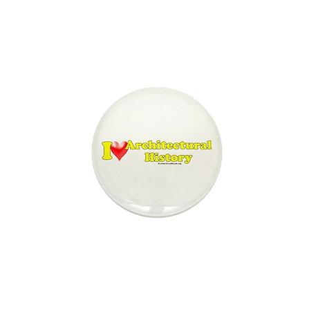 I Love (heart) Architectural History Mini Button (