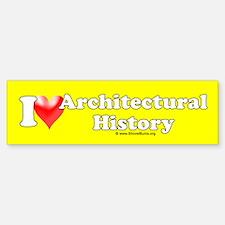 I Love (heart) Architectural History Bumper Bumper Sticker